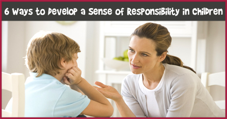6 Ways to Develop a Sense of Responsibility in Children