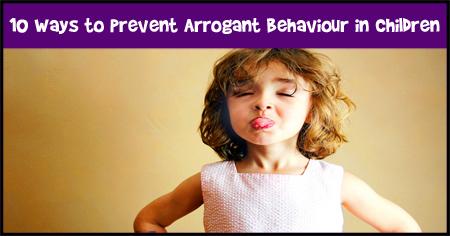 Preventing Arrogant Behaviour in Children