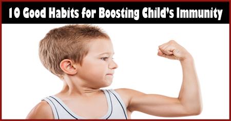 10 Good Habits for Boosting Child's Immunity