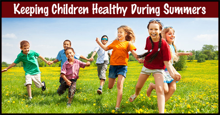 Keeping Children Healthy During Summers