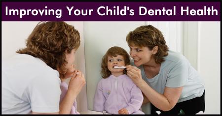 Improving Your Child's Dental Health