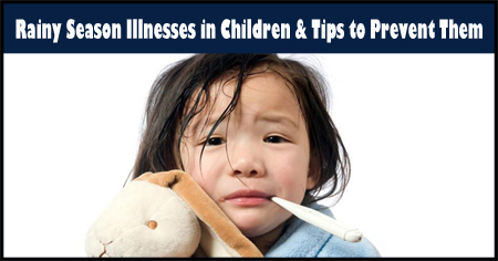 Common Rainy Season Illnesses in Children and Tips to Prevent Them