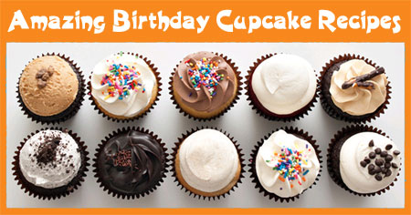Amazing Birthday Cupcake Recipes