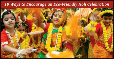 10 Ways to Celebrate an Eco-Friendly Holi Festival