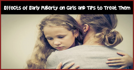 effects of early puberty on girls and how to treat them