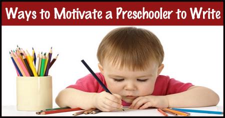 How to Motivate a Preschooler to Write