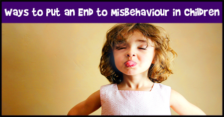 How to Put an End to Misbehaviour in Children