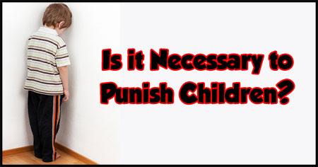 Is it Necessary to Punish Children?
