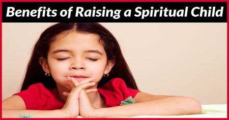 Benefits of Raising a Spiritual Child