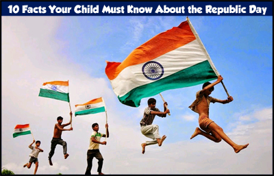 10 Facts Your Child Must Know About The Republic Day Of India