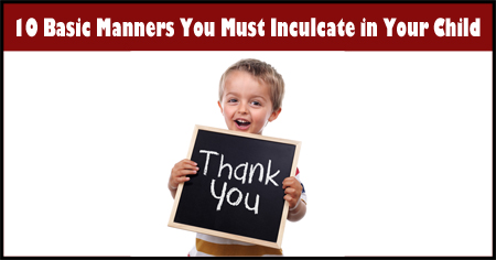 10 Basic Manners You Must Teach Your Child