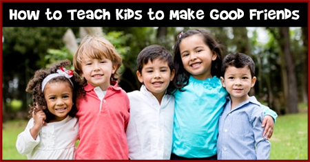 How to Teach Kids to Make Good Friends - India Parenting