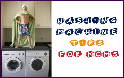Washing Machine Tips for Moms